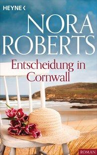 Nora  Roberts - Entscheidung in Cornwall