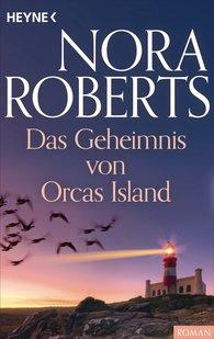 Nora  Roberts - Das Geheimnis von Orcas Island