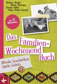 Barbara  Berger, Albert  Biesinger, Simone  Hiller, Helga  Kohler-Spiegel - Das Familien-Wochenendbuch