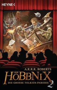 A.R.R.R.  Roberts - Der Hobbnix - Die große Tolkien-Parodie 2