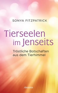Sonya  Fitzpatrick - Tierseelen im Jenseits