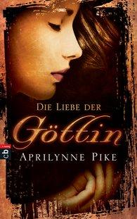 Aprilynne  Pike - Die Liebe der Göttin