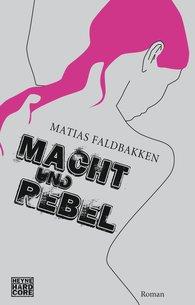 Matias  Faldbakken - Macht und Rebel