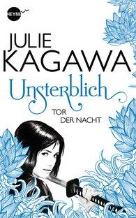 Julie  Kagawa - Unsterblich - Tor der Nacht