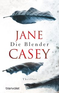 Jane  Casey - Die Blender
