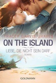 Tracey  Garvis Graves - On the Island. Liebe, die nicht sein darf