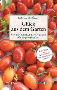 Karin  Greiner - Glück aus dem Garten