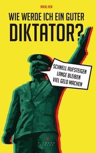 Mikal  Hem - Wie werde ich ein guter Diktator?