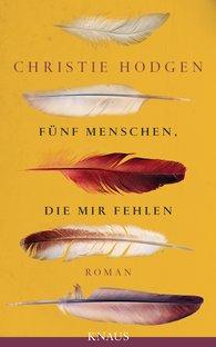 Christie  Hodgen - Fünf Menschen, die mir fehlen