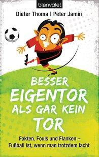 Dieter  Thoma, Peter  Jamin - Besser Eigentor als gar kein Tor