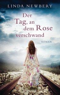 Linda  Newbery - Der Tag, an dem Rose verschwand