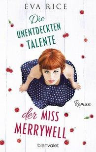 Eva  Rice - Die unentdeckten Talente der Miss Merrywell