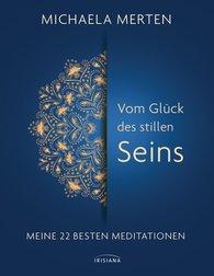 Michaela  Merten - Vom Glück des stillen Seins