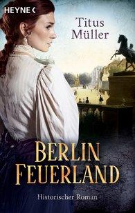Titus  Müller - Berlin Feuerland