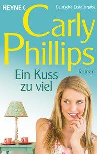 Carly  Phillips - Ein Kuss zu viel