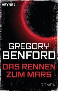 Gregory  Benford - Das Rennen zum Mars