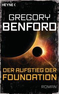 Gregory  Benford - Der Aufstieg der Foundation