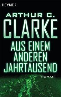 Arthur C.  Clarke - Aus einem anderen Jahrtausend