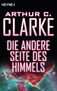 Arthur C.  Clarke - Die andere Seite des Himmels