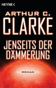 Arthur C.  Clarke - Jenseits der Dämmerung