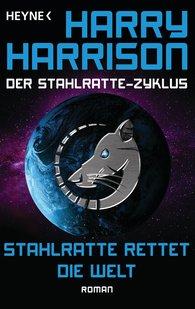 Harry  Harrison - Stahlratte rettet die Welt