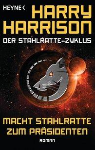 Harry  Harrison - Macht Stahlratte zum Präsidenten