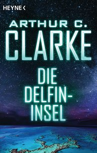 Arthur C.  Clarke - Die Delfininsel
