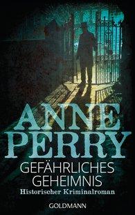 Anne  Perry - Gefährliches Geheimnis