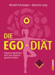 Ronald  Schweppe, Aljoscha  Long - Die Ego-Diät