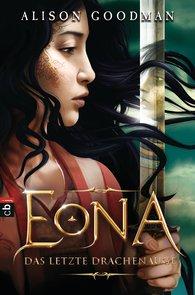 Alison  Goodman - EONA - Das letzte Drachenauge