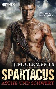 J. M.  Clements - Spartacus: Asche und Schwert