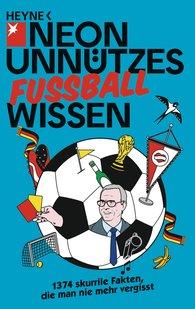 NEON  (Hrsg.), Marc  Schürmann  (Hrsg.) - Unnützes Wissen Fußball