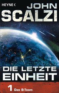 John  Scalzi - Die letzte Einheit,  - Episode 1: Das B-Team
