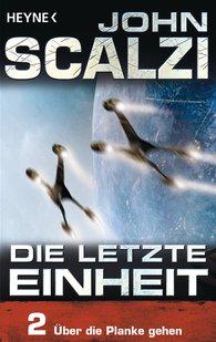 John  Scalzi - Die letzte Einheit, Episode 2: - Über die Planke gehen