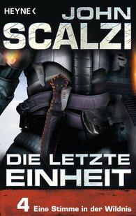 John  Scalzi - Die letzte Einheit, Episode 4: - Eine Stimme in der Wildnis