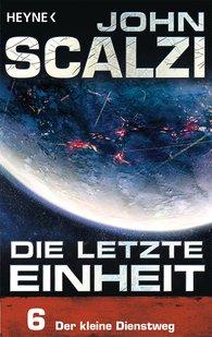 John  Scalzi - Die letzte Einheit, Episode 6: - Der kleine Dienstweg