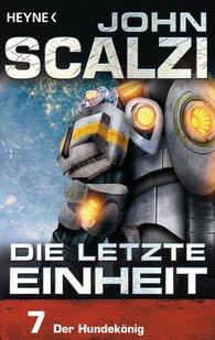 John  Scalzi - Die letzte Einheit, Episode 7: - Der Hundekönig