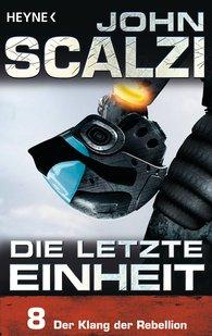 John  Scalzi - Die letzte Einheit, Episode 8: - Der Klang der Rebellion