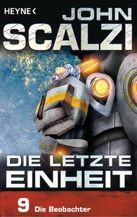 John  Scalzi - Die letzte Einheit, Episode 9: - Die Beobachter
