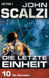 John  Scalzi - Die letzte Einheit, Episode 10: - Die Heimkehr