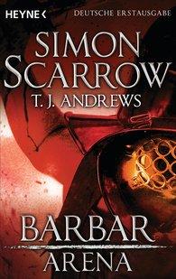 Simon  Scarrow, T. J.  Andrews - Arena - Barbar
