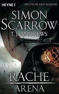 Simon  Scarrow, T. J.  Andrews - Arena - Rache