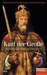 Dietmar  Pieper  (Hrsg.), Johannes  Saltzwedel  (Hrsg.) - Karl der Große