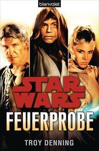 Troy  Denning - Star Wars™ Feuerprobe