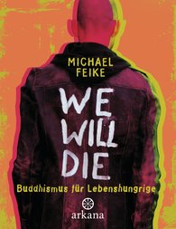 Michael  Feike - We will die