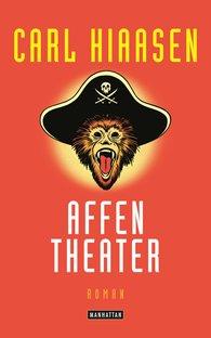 Carl  Hiaasen - Affentheater