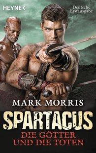 Mark  Morris - Spartacus: Die Götter und die Toten