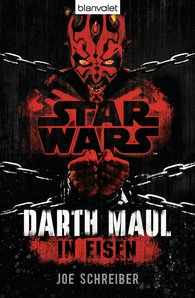 Joe  Schreiber - Star Wars™ Darth Maul: In Eisen