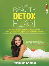 Kimberly  Snyder - Der Beauty Detox Plan