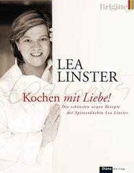 Léa  Linster - Kochen mit Liebe
